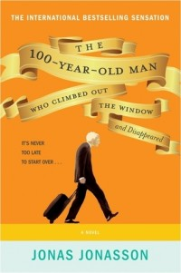 """Bookends: """"The Hundred Year Old Man Who Climbed Out the Window and Disappeared""""  by Jonas Jonasson"""
